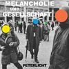 PeterLicht - Melancholie & Gesellschaft