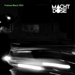 Machtdose Podcast March 2013