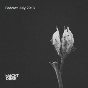 Machtdose Podcast July 2013