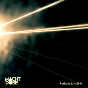 Machtdose Podcast July 2014