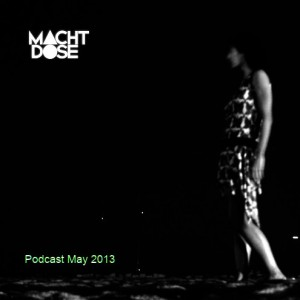 Machtdose Podcast May 2013