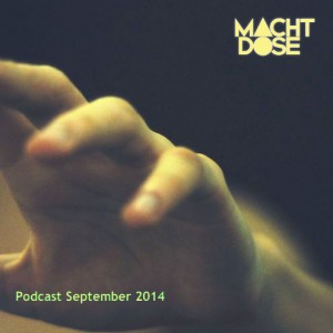 Machtdose Podcast September 2014