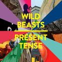 Wild Beasts: Present Tense